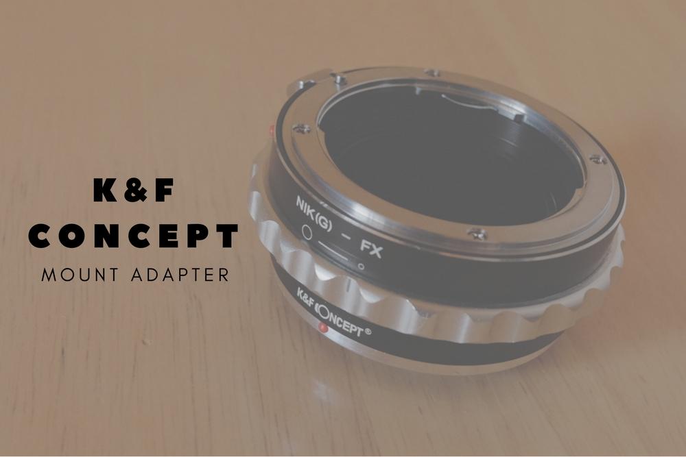 ニコンFマウントレンズを富士フイルムで使うならK&F Conceptのマウントアダプターが最適解。